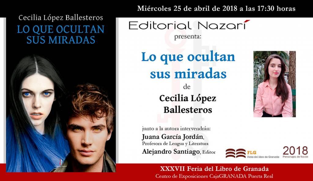 Lo que ocultan sus miradas - Cecilia López Ballesteros - Feria del Libro de Granada - FLG18