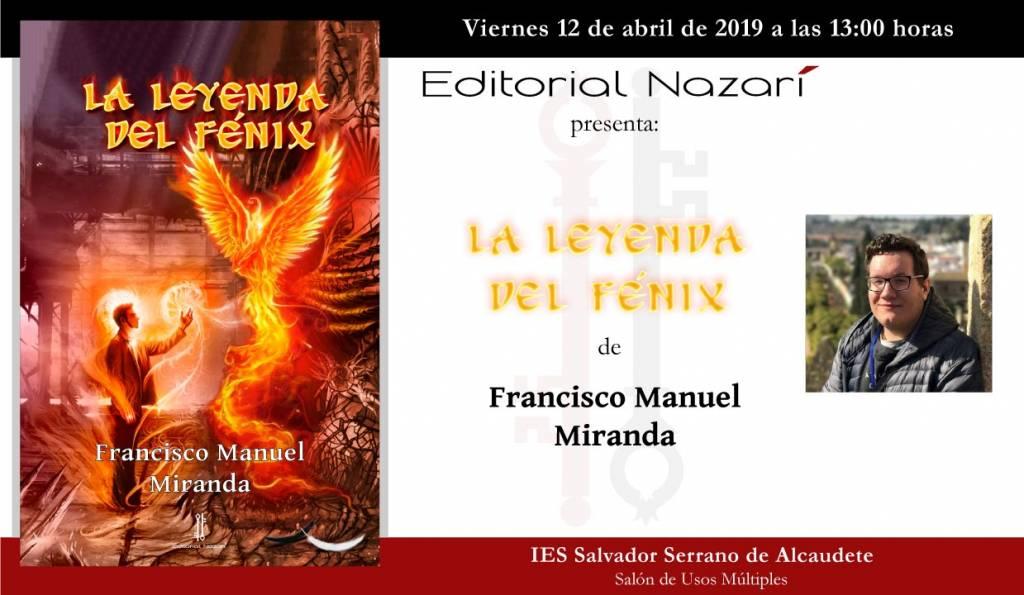 La leyenda del Fénix - Francisco Manuel Miranda - Alcaudete