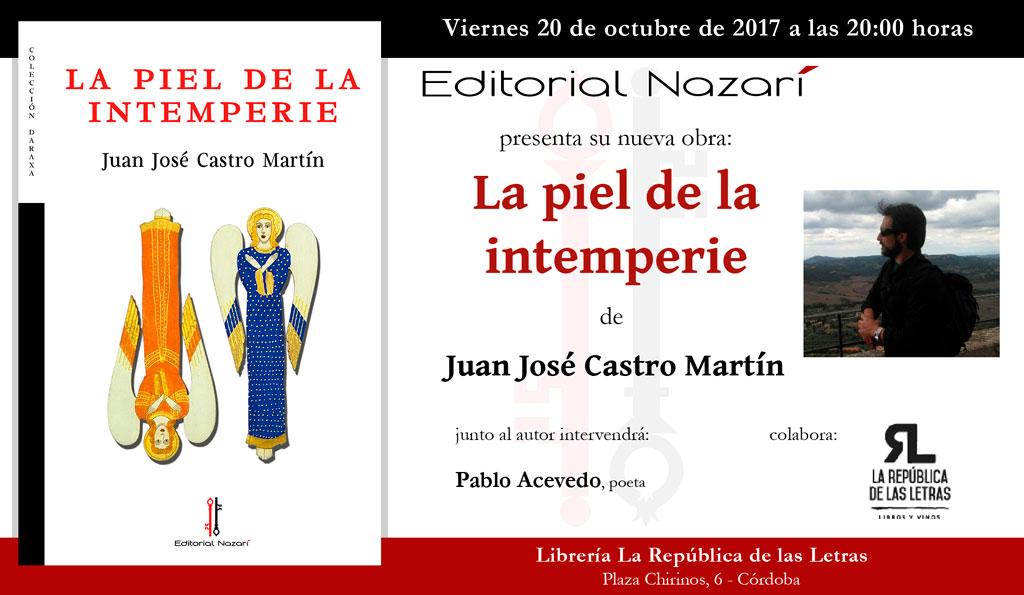 La piel de la intemperie - Juan José Castro Martín - Córdoba