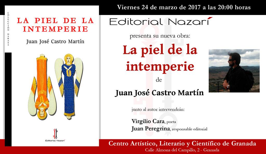 La piel de la intemperie - Juan José Castro Martín - Granada