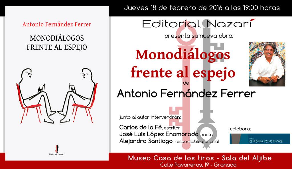 Monodiálogos frente al espejo - Antonio Fernández Ferrer - Granada
