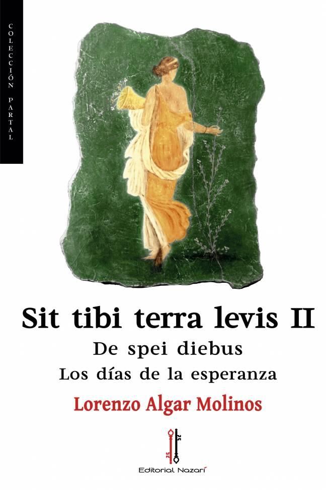 Sit tibi terra levis II: De spei diebus - Lorenzo Algar Molinos