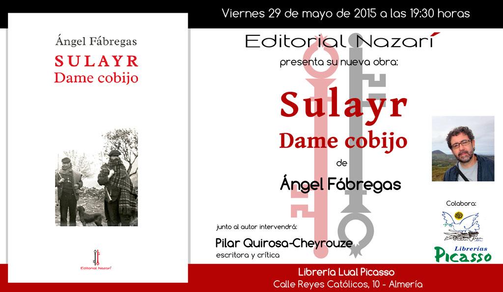 Sulayr, dame cobijo - Ángel Fábregas - Picasso Almería
