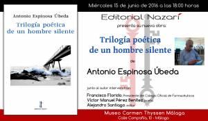 Trilogía poética de un hombre silente - Antonio Espinosa Úbeda - Málaga