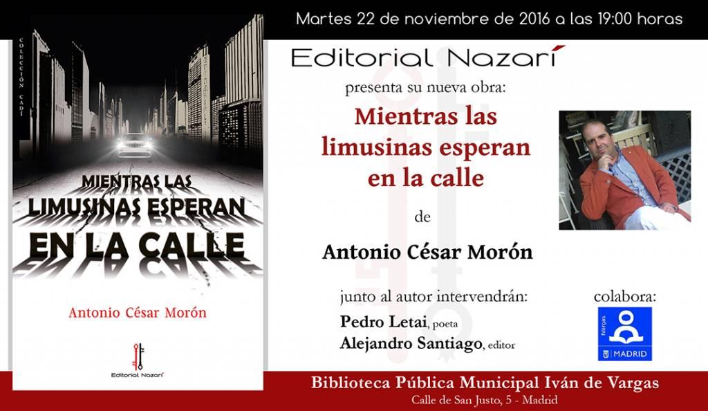 Mientras las limusinas esperan en la calle - Antonio César Morón - Madrid