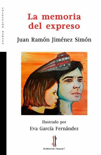 La memoria del expreso - Juan Ramón Jiménez Simón - Portada