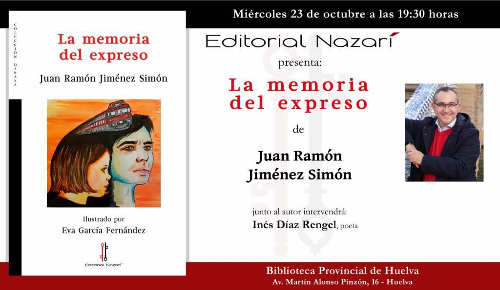 La memoria del expreso - Juan Ramón Jiménez Simón - Huelva
