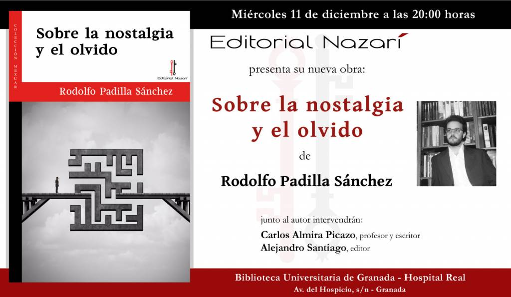 Sobre la nostalgia y el olvido - Rodolfo Padilla Sánchez - Granada