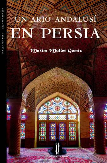Un ario andalusí en Persia - Maxim Müller Gómiz - Portada