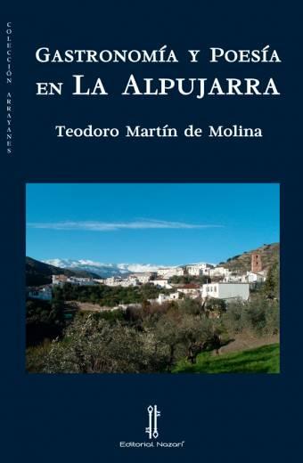 Gastronomía y poesía en La Alpujarra - Teodoro Martín de Molina - Portada