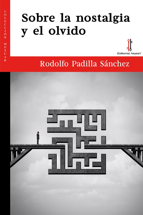 Sobre la nostalgia y el olvido - Rodolfo Padilla Sánchez - Portada
