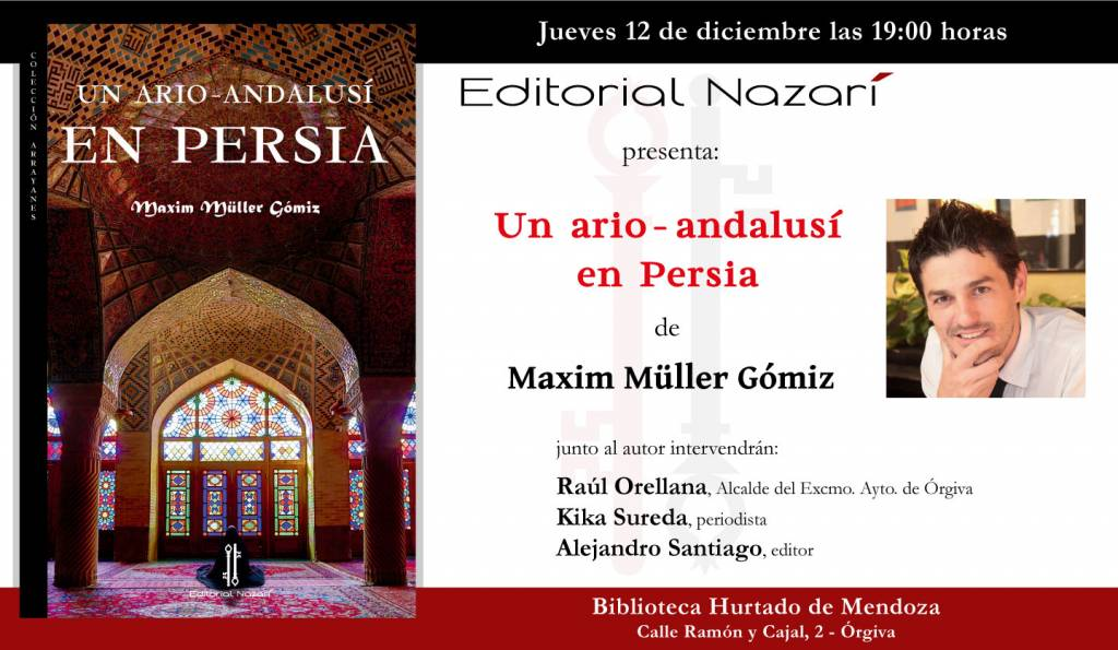 Un ario-andalusí en Persia - Maxim Müller Gómiz - Órgiva