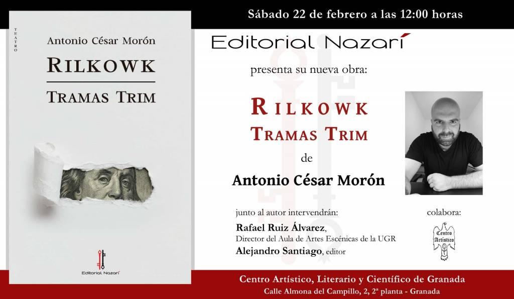 Rilkowk - Tramas Trim - Antonio César Morón - Granada - Centro Artístico