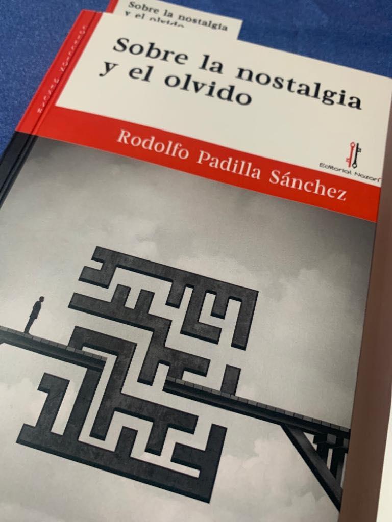 Sobre la nostalgia y el olvido - Rodolfo Padilla Sánchez - Ogíjares 01