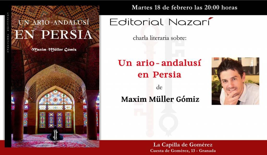 Un ario-andalusí en Persia - Maxim Müller Gómiz - Granada Capilla Gomérez