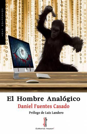 El hombre analógico - Daniel Fuentes Casado - Portada