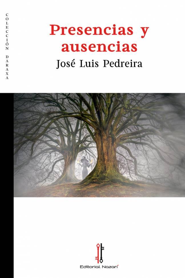 Presencias y ausencias - José Luis Pedreira - Portada