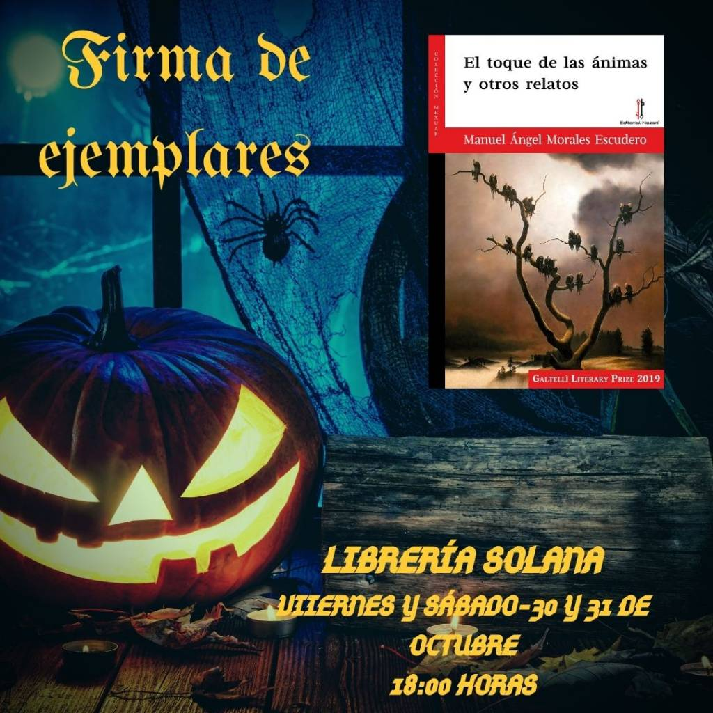 El toque de las ánimas y otros relatos - Manuel Ángel Morales Escudero - 2020-10-30 y 31 Firma Librería Solana