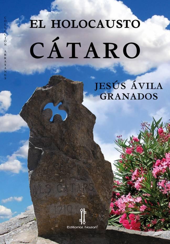 El holocausto cátaro - Jesús Ávila Granados - Portada