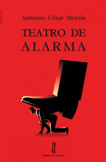 Teatro de alarma - Antonio César Morón - Portada