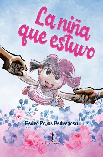 La niña que estuvo - Pedro Rojas Pedregosa - Portada