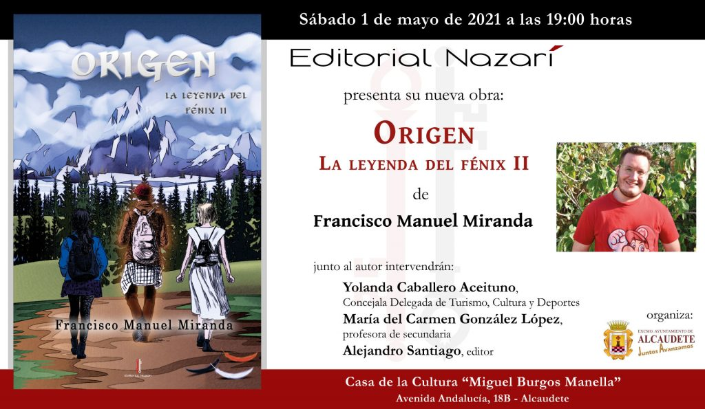 Origen. La leyenda del fénix II - Francisco Manuel Miranda - invitación-Alcaudete-01-05-2021