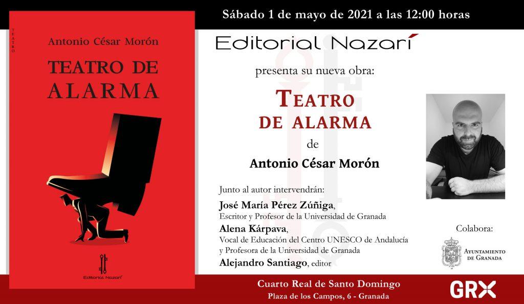 Teatro de alarma - Antonio César Morón - invitación-Granada-01-05-2021