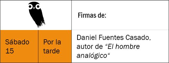 El hombre analógico - Daniel Fuentes Casado - Feria del Libro de Toledo - Sábado 15