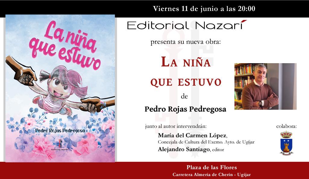 La niña que estuvo - Pedro Rojas Pedregosa - invitación Ugíjar 11-06-2021