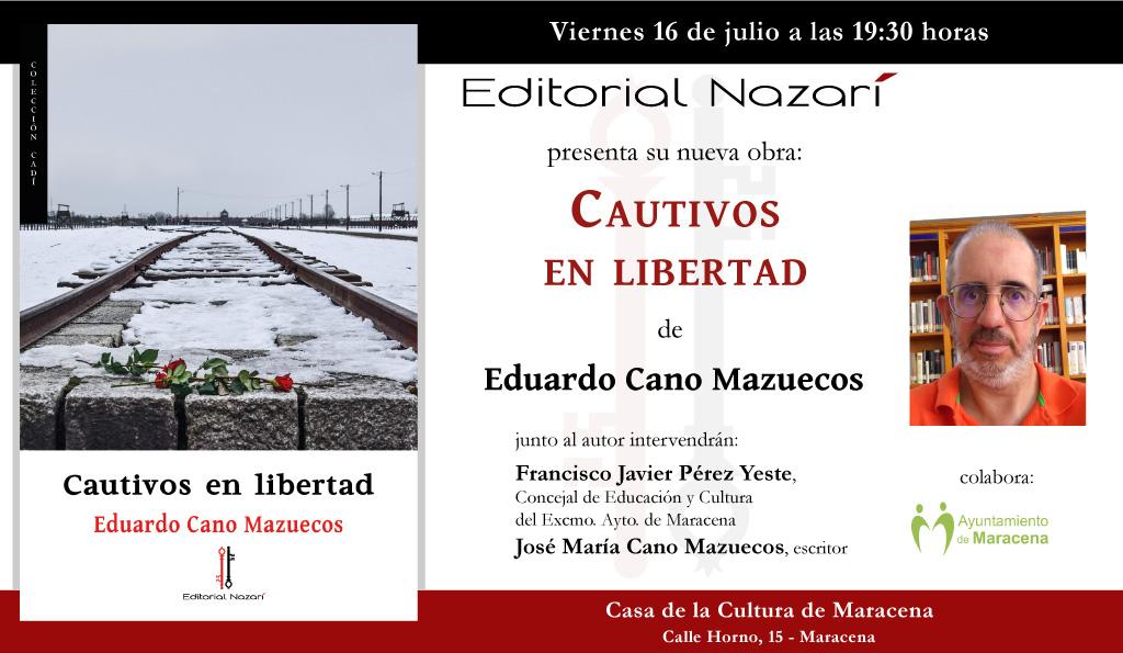 Cautivos en libertad - Eduardo Cano Mazuecos - invitación Maracena 16-07-2021