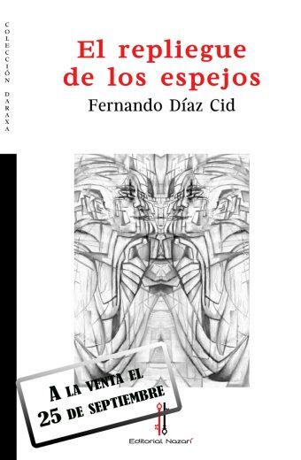 El repliegue de los espejos - Fernando Díaz Cid - Portada - A la venta