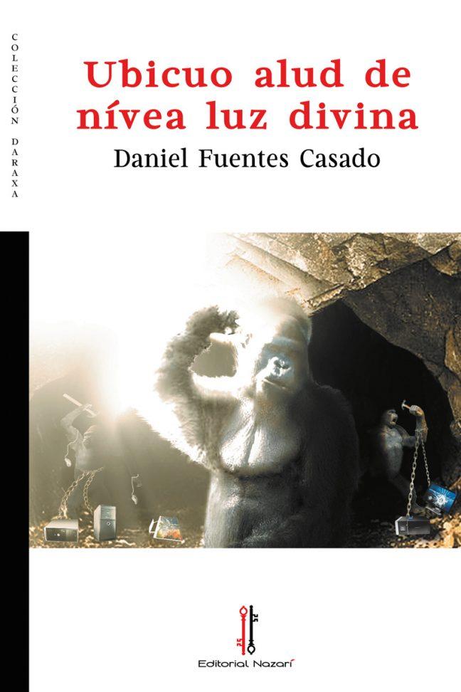 Ubicuo alud de nívea luz divina - Daniel Fuentes Casado - Portada